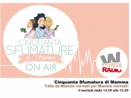 50 Sfumature Di Mamma On Air! Mamme in radio!