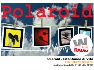 Polaroid. Istantanee Di Vita