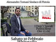 I Don't speak Politichese con il Sindaco di Pistoia Alessandro TomasS