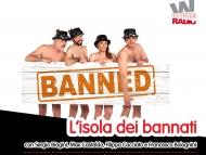 Novità in CasaWhiteRadio! Arriva il nuovo programma L'isola Dei Bannati