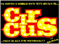 Circus! Da Giovedì 8 Gennaio alle 20.00 su White Radio
