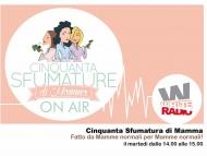 50 Sfumature Di Mamma On Air! Mamme in radio!