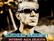 Il nuovo brano di Andrea Agresti INTORNO ALLA FELICITA' è ONAIR su White Radio