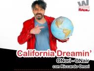 Il giro del mondo con Riccardo Onori, arriva CALIFORNIA DREAMIN'