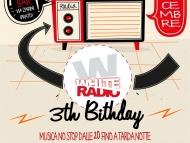White Radio 3th Birthday Sabato 17 Dicembre!